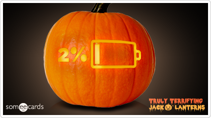 someecards.com - Truly Terrifying Jack O' Lantern: Low battery.