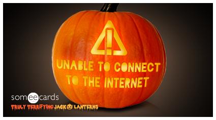 Truly Terrifying Jack O' Lantern: No internet.