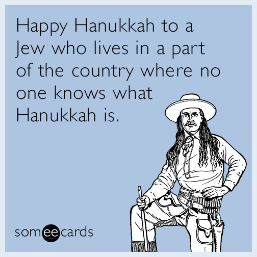 Funny Jewish Christmas Memes : Happy hanukkah to a jew who lives in part of the country