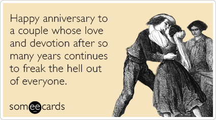 happy anniversary love freak out anniversary ecards someecards funny anniversary memes & ecards someecards
