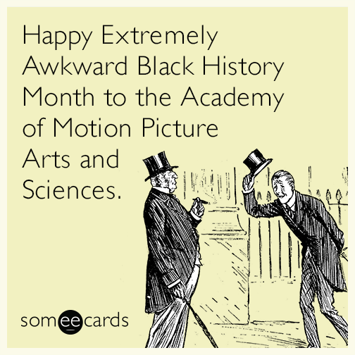 Happy Extremely Awkward Black History Month to the Academy of Motion Picture Arts and Sciences.  http://www.clipart.com/en/close-up?o=43994