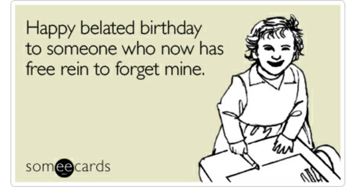 Pictures Of Belated Birthday Someecard Kidskunstfo
