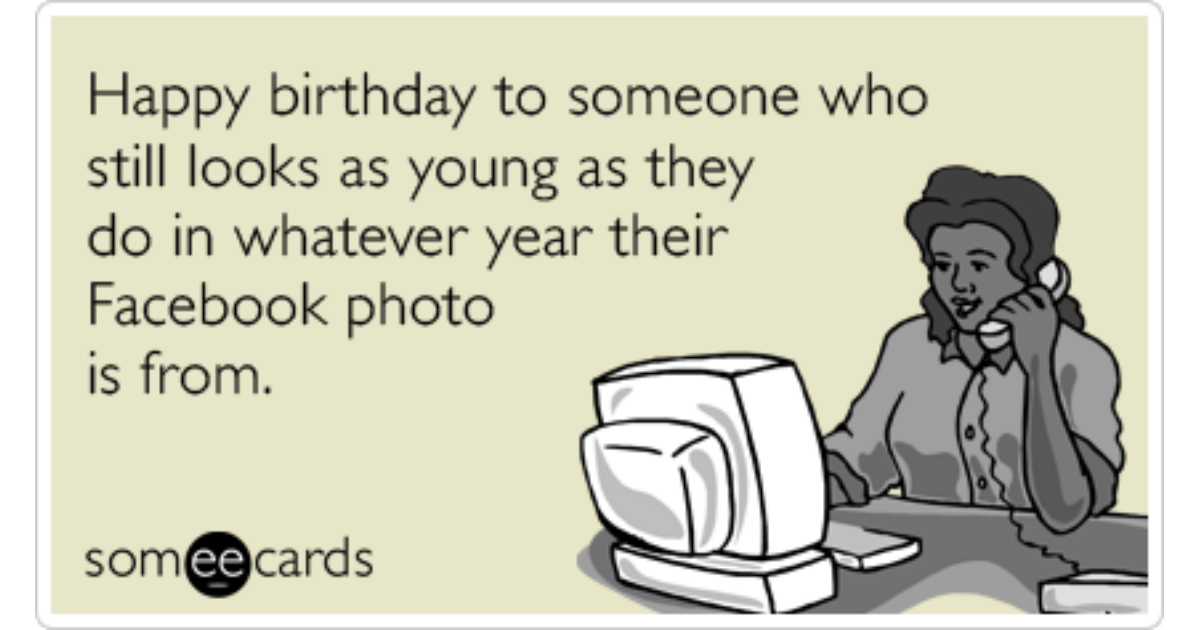 Happy Birthday Facebook Younger Photo Funny Ecard – Birthday E Cards for Facebook