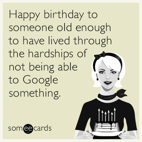 Funny birthday memes ecards someecards happy birthday to someone old enough to have lived through the hardships of not being able bookmarktalkfo Gallery
