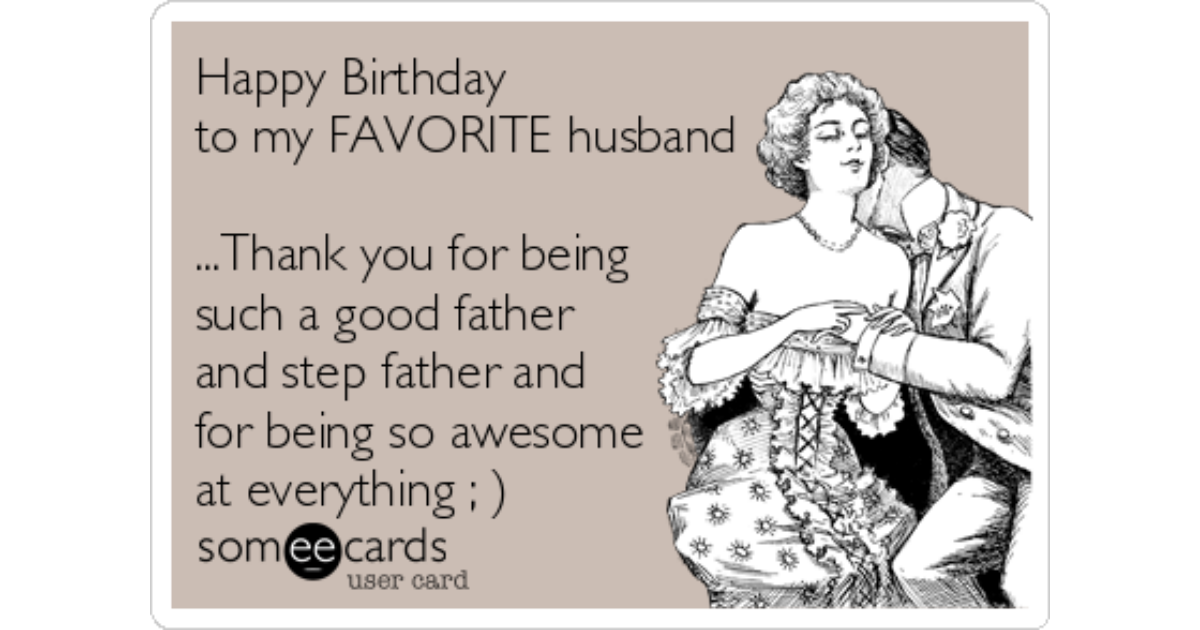 Happy Birthday To My Favorite Husband Ank You For Being Such A