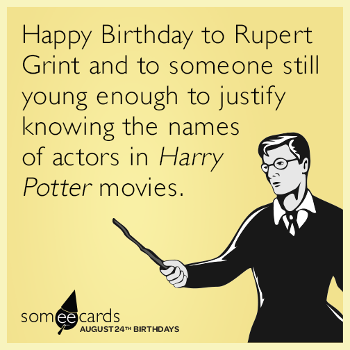 Happy Birthday To Rupert Grint And Someone Still Young Enough Justify Knowing The Names Random Card
