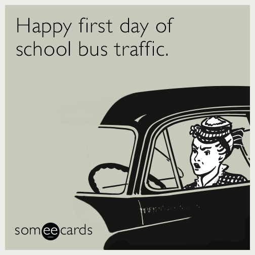 Happy first day of school bus traffic.
