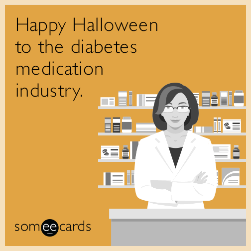 Happy Halloween to the diabetes medication industry.