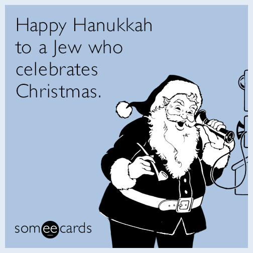 Funny hanukkah memes ecards someecards happy hanukkah to a jew who celebrates christmas m4hsunfo