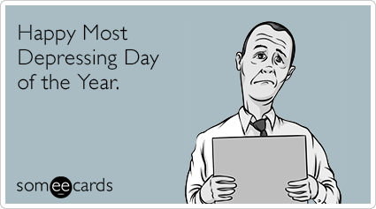 Happy Most Depressing Day of the Year.