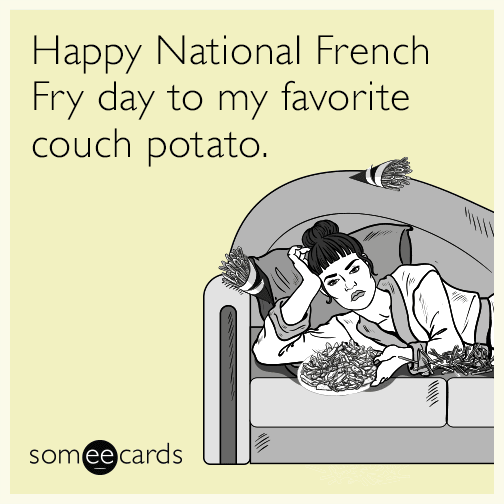 Happy National French Fry Day to my favorite couch potato.