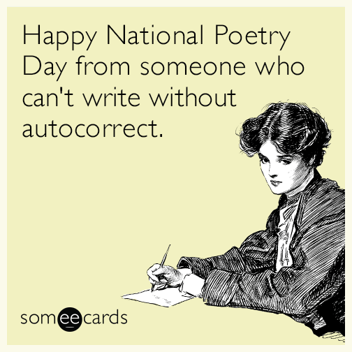Happy National Poetry Day from someone who can't write without autocorrect.