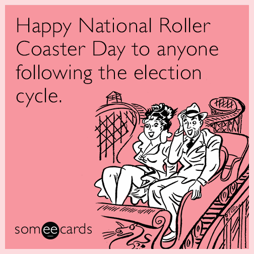 Happy National Roller Coaster Day to anyone following the election cycle.