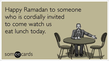 Happy Ramadan Lunch Invitation Today Funny Ecard Ramadan Ecard