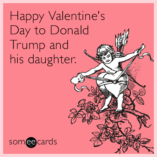 Happy Valentineu0027s Day To Donald Trump And His Daughter.