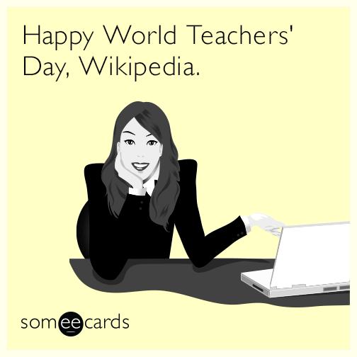 Happy World Teachers' Day, Wikipedia.