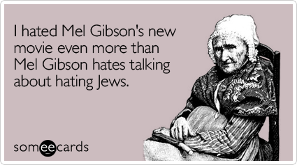 I hated Mel Gibson's new movie even more than Mel Gibson hates talking about hating Jews