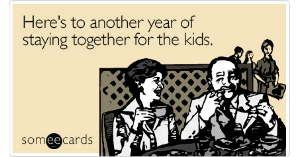 Here s to another year of staying together for the kids