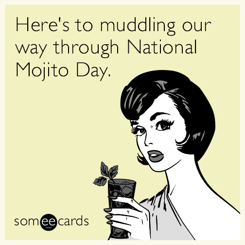 Here's to muddling our way through National Mojito Day.