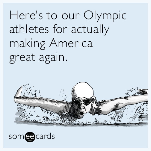 Here's to our Olympic athletes for actually making America great again.