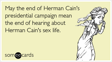 May the end of Herman Cain's presidential campaign mean the end of hearing about Herman Cain's sex life