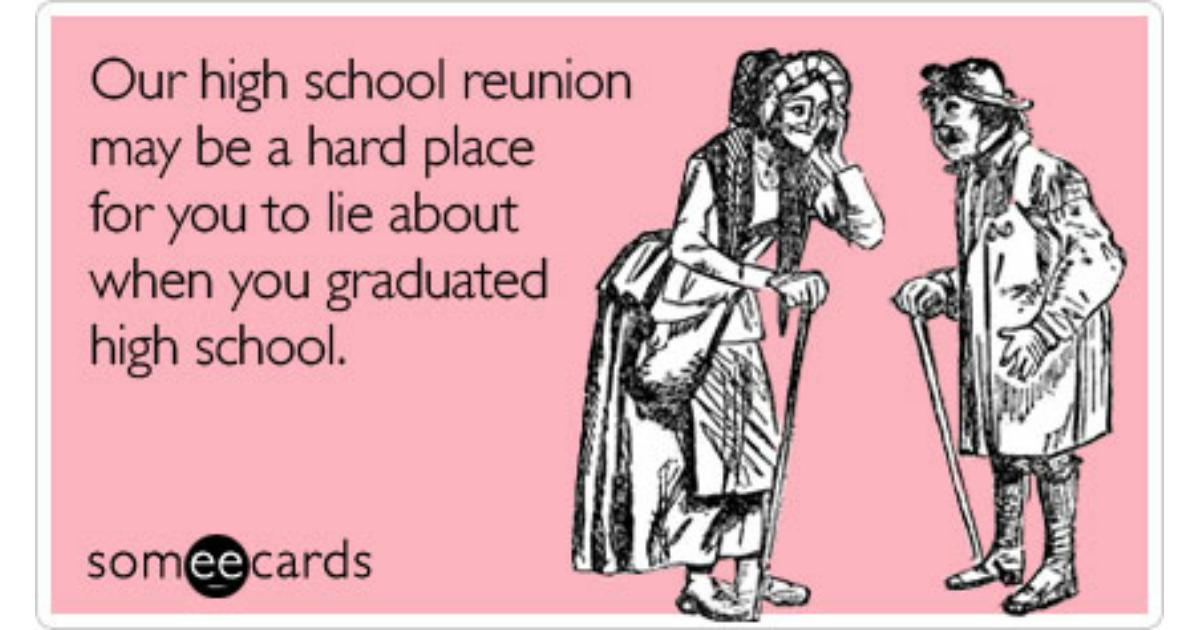 High School Reunion Age Year Lie   Friendship Ecard