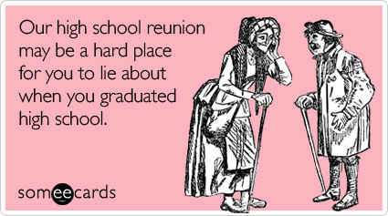 High School Reunion Age Year Lie Friendship Ecard