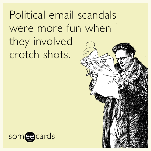 Political email scandals were more fun when they involved crotch shots.