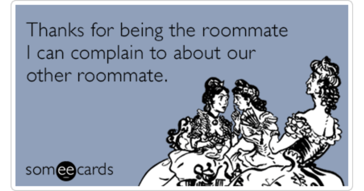 Gossip Ecards Roommate Compla...