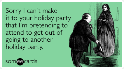Holiday party invite invitation christmas holidays funny ecard sorry i cant make it to your holiday party that im pretending stopboris Image collections