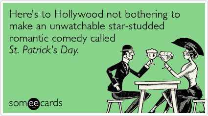 hollywood movie garry marshall st patricks day ecards someecards funny st patrick's day memes & ecards someecards