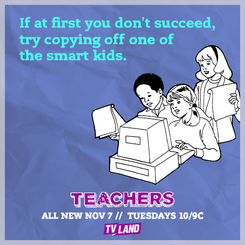 If at first you don't succeed, try copying off one of the smart kids.
