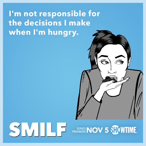 I'm not responsible for the decisions I make when I'm hungry.