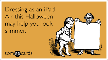 Dressing as an iPad Air this Halloween may help you look slimmer.
