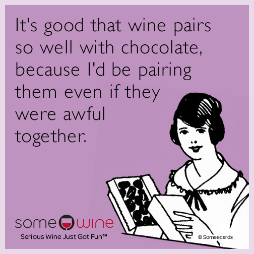 Its good that wine pairs so well with chocolate because id be its good that wine pairs so well with chocolate because id be pairing random card m4hsunfo