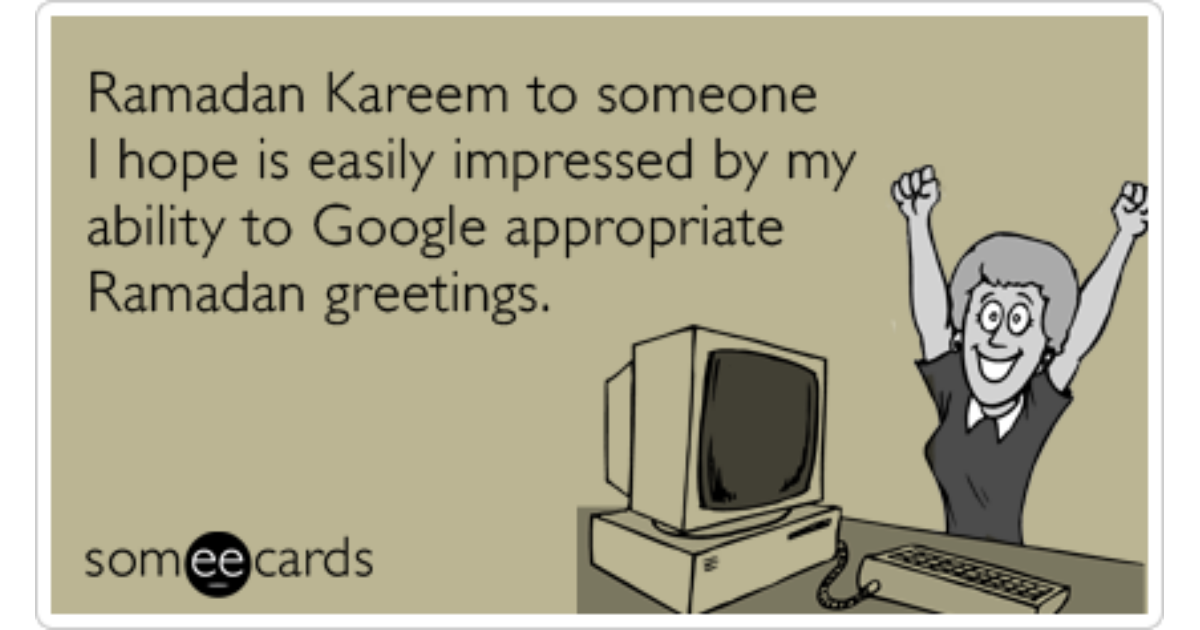 Ramadan kareem google muslims greeting funny ecard ramadan ecard m4hsunfo
