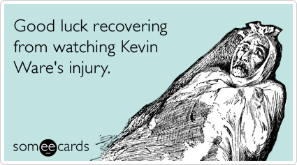 Good luck recovering from watching Kevin Ware's injury.