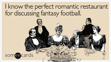 I know the perfect romantic restaurant for discussing fantasy football