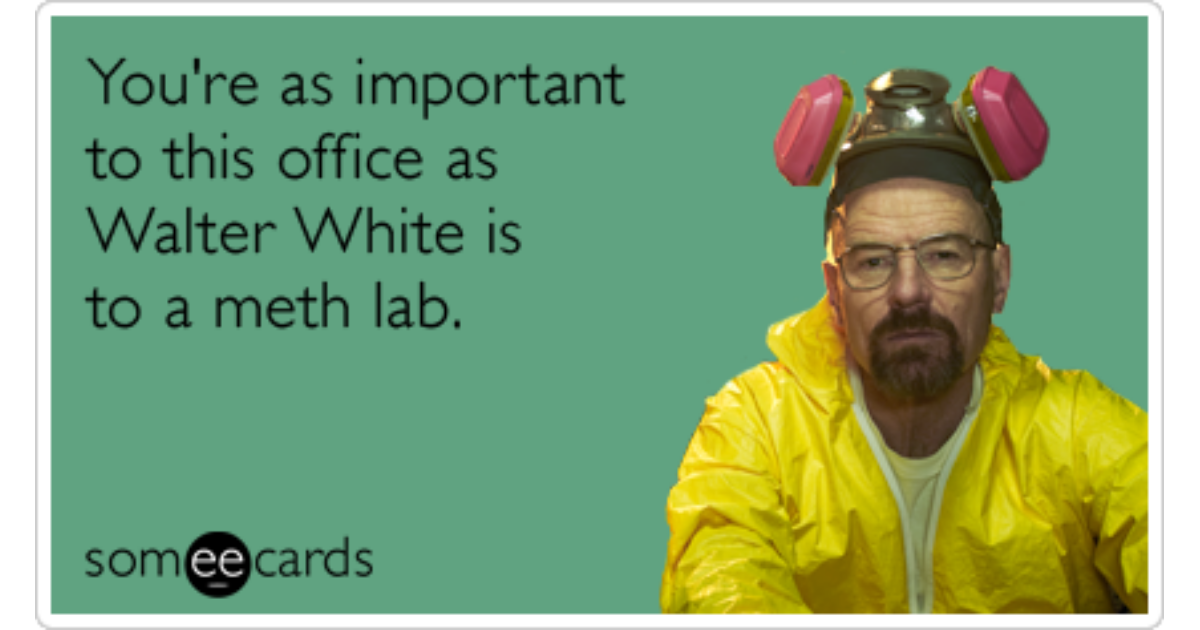 Funny Breaking Bad Memes Ecards Someecards – Valentines E Cards Funny