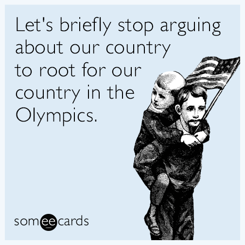 Let's briefly stop arguing about our country to root for our country in the Olympics.