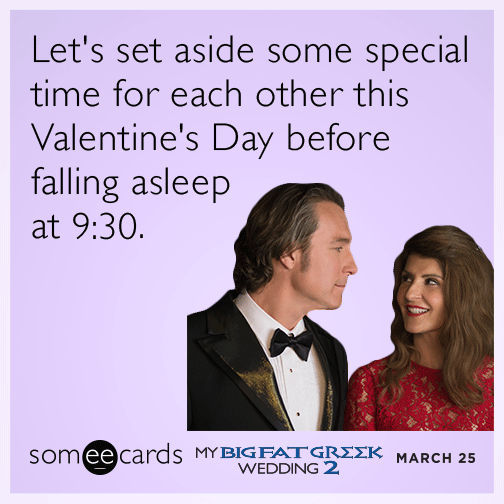 Let's set aside some special time for each other this Valentine's Day before falling asleep at 9:30.