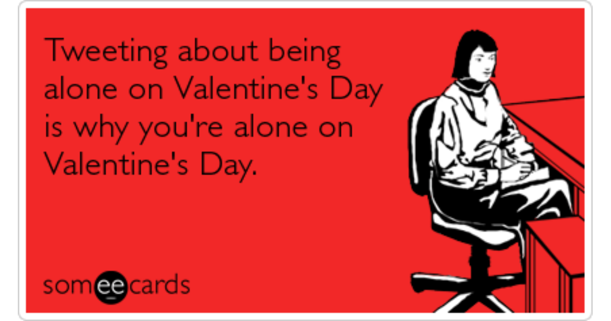 Tweets Twitter Lonely Love Valentines Day Funny Ecard | Valentineu0027s Day  Ecard