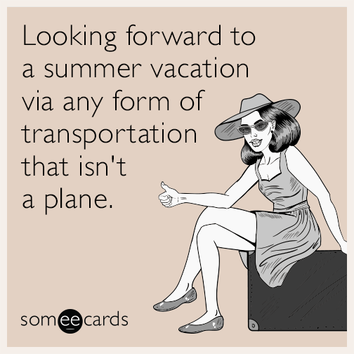 Looking forward to a summer vacation via any form of transportation