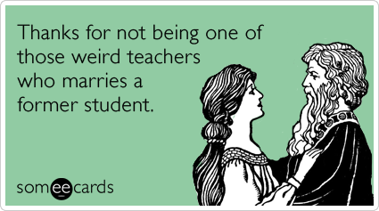 Marry Student Teachers Teacher Appreciation Week Funny Ecard