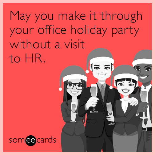 May you make it through your office holiday party without a visit to HR.