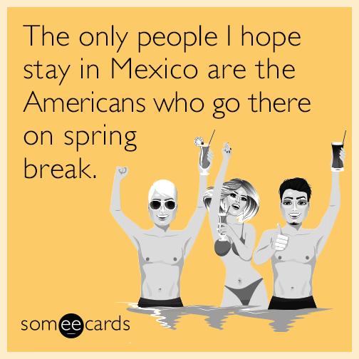 Funny Spring Break Memes Ecards Someecards