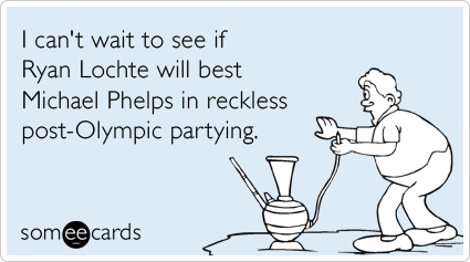 I can't wait to see if Ryan Lochte will best Michael Phelps in reckless post-Olympic partying.