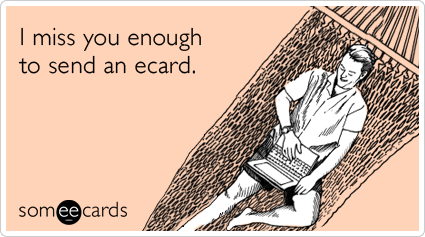 Funny missing you memes ecards someecards i miss you enough to send an ecard m4hsunfo