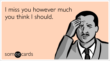 Missing You As Much As You Want Funny Ecard | Missing You ...  Missing You As ...
