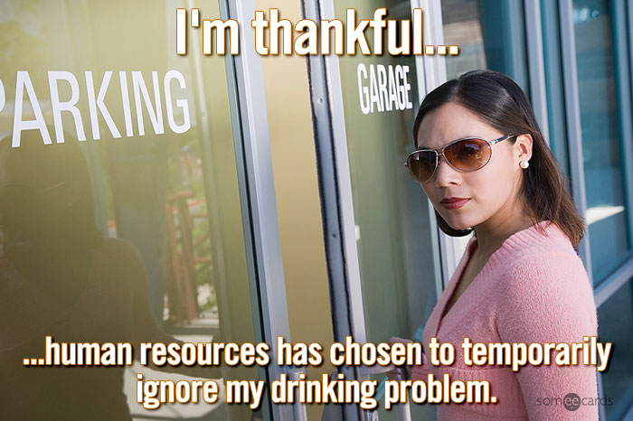 //cdn.someecards.com/someecards/filestorage/mxTkofficethankfulfordrinkingproblem.jpg